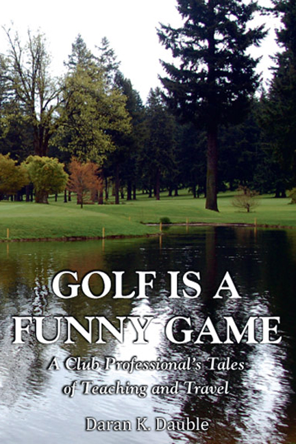 Golf is a Funny Game - Dennis Dauble